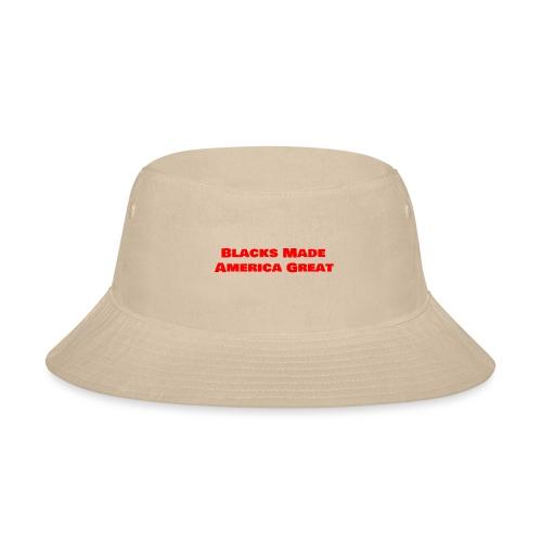 (blacks_made_america1) - Bucket Hat