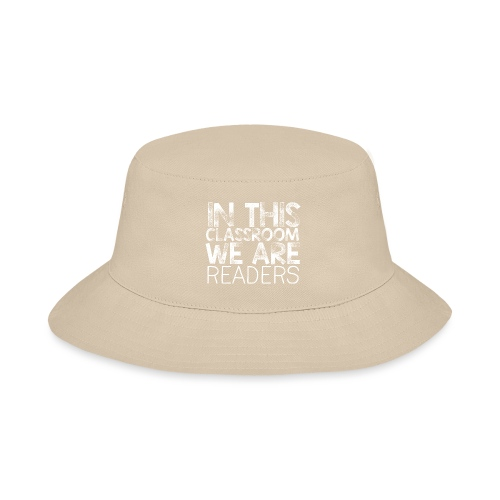 In This Classroom We Are Readers Teacher Pillow - Bucket Hat