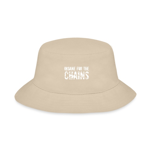 Insane for the Chains White Print - Bucket Hat