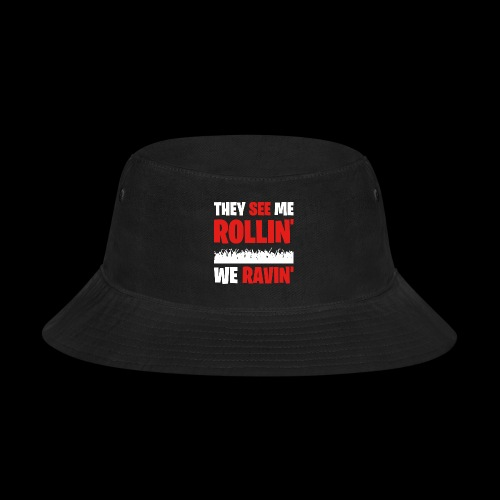 Rollin' We Ravin' - Bucket Hat
