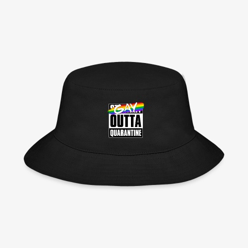 Gay Outta Quarantine - LGBTQ Pride - Bucket Hat