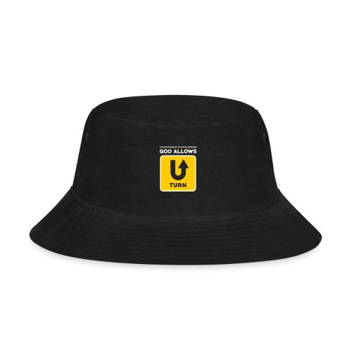 God Allows U-Turn Motivational Bible T-Shirt - Bucket Hat