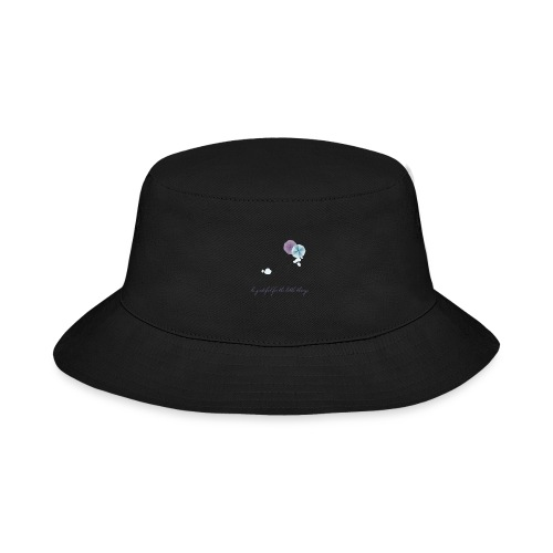 Be grateful for the little things - Bucket Hat