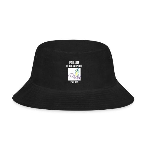 Failure Is NOT an Option! - Bucket Hat