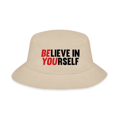 Believe in Yourself - Bucket Hat