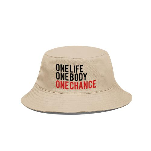 One Life One Body One Chance - Bucket Hat