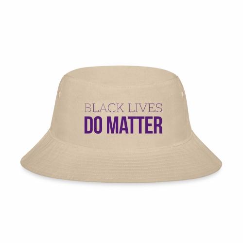 BLACK LIVES DO MATTER Blk - Bucket Hat