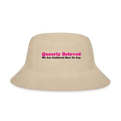 Queerly Beloved - Mug - Bucket Hat