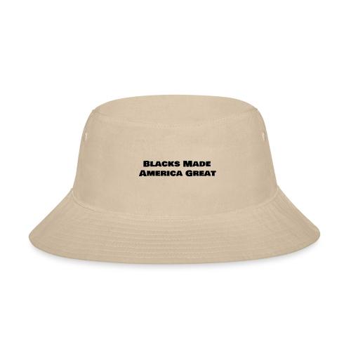 (blacks_made_america) - Bucket Hat