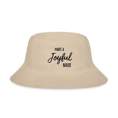joyfulnoise2 - Bucket Hat