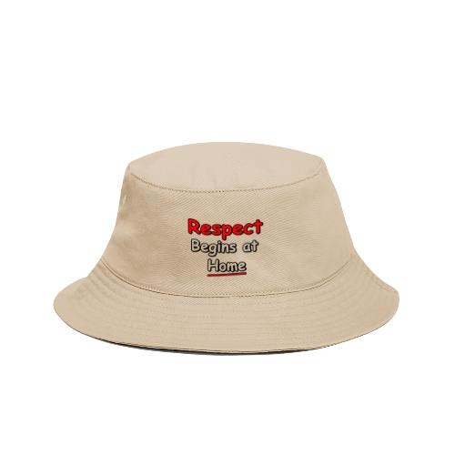 Respect. Begins at Home - Bucket Hat
