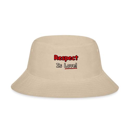 Respect: Is Love - Bucket Hat