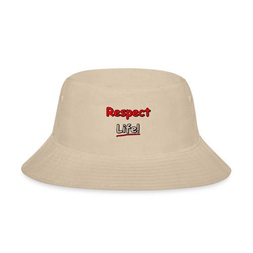Respect. Life - Bucket Hat