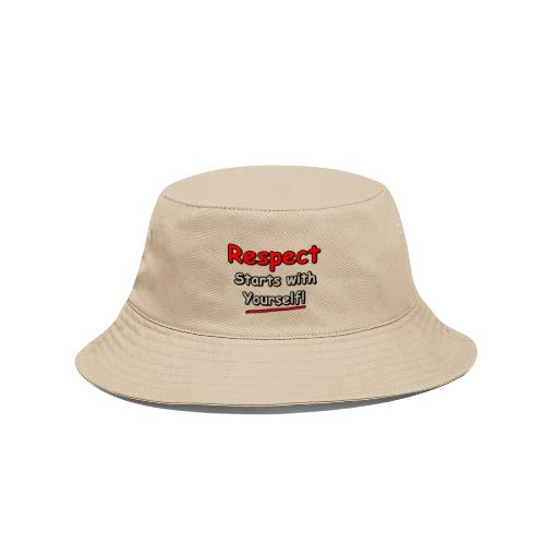 Respect. Starts with Yourself! - Bucket Hat