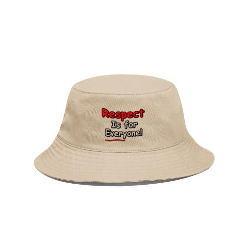 Respect. Is for Everyone! - Bucket Hat