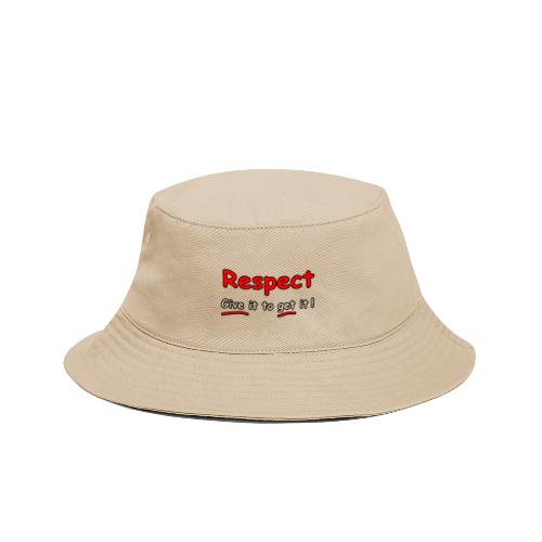 Respect. Give it to get it! - Bucket Hat