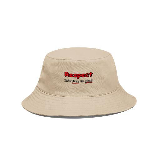 Respect. It's free to give! - Bucket Hat