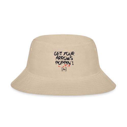 Get Your Arrows Poppin'! [fbt] - Bucket Hat