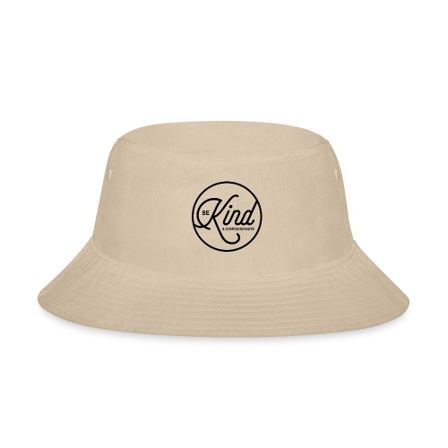 Be Kind and Compassionate - Bucket Hat