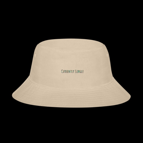 Currently Single T-Shirt - Bucket Hat