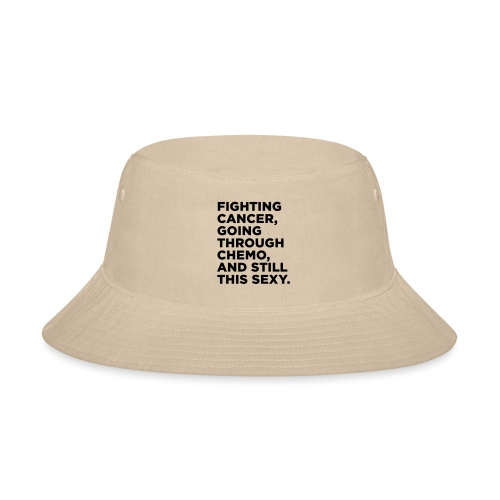 Cancer Fighter Quote - Bucket Hat
