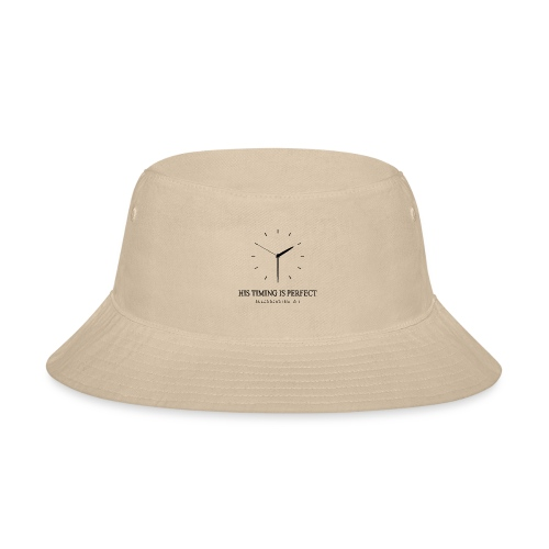 God's timing is perfect - Ecclesiastes 3:1 shirt - Bucket Hat