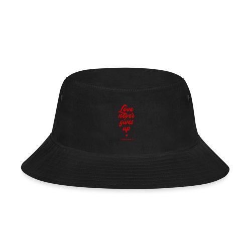 Love never gives up inspiring t-shirt message - Bucket Hat