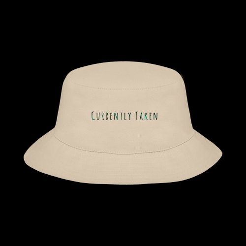 Currently Taken T-Shirt - Bucket Hat
