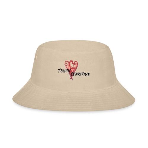 Touch sensitive - Bucket Hat