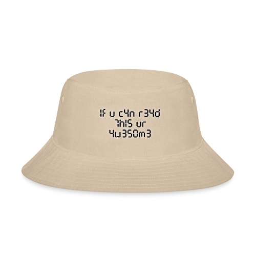 If you can read this, you're awesome - black - Bucket Hat