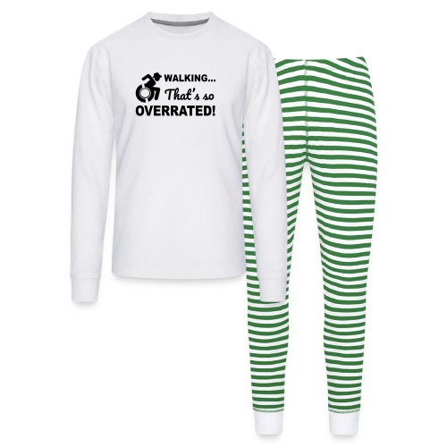 Walking that's so overrated for wheelchair users - Unisex Pajama Set