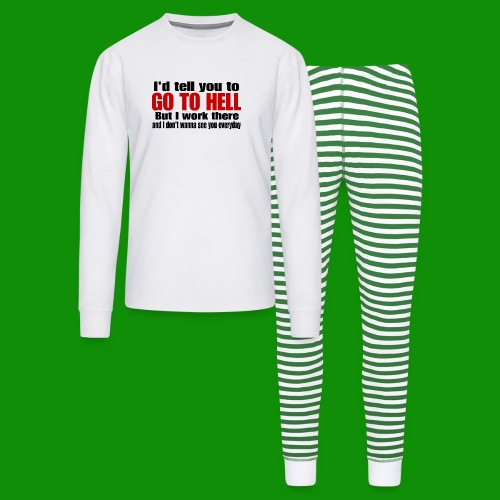 Go To Hell - I Work There - Unisex Pajama Set
