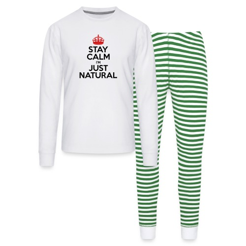 Stay Calm Im Just Natural_GlobalCouture Women's T- - Unisex Pajama Set