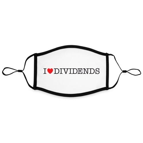 I love dividends - Adjustable Contrast Face Mask (Large)