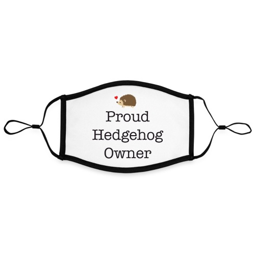 Proud Hedgehog Owner - Adjustable Contrast Face Mask (Large)