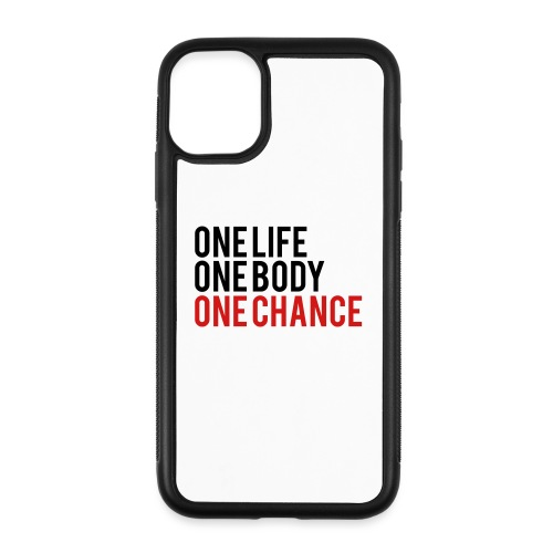 One Life One Body One Chance - iPhone 11 Case