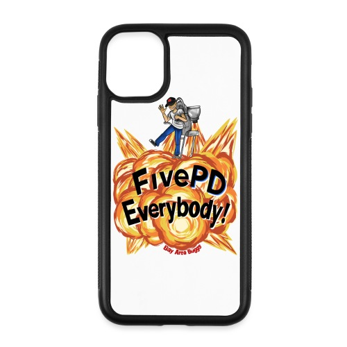 It's FivePD Everybody! - iPhone 11 Case