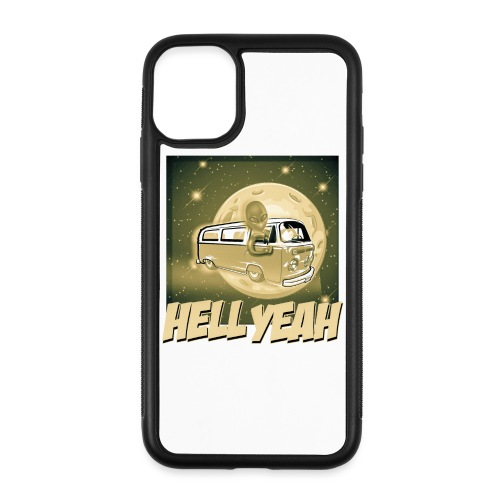 Hell Yeah - Extraterrestrial Good - iPhone 11 Case
