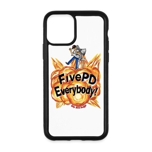It's FivePD Everybody! - iPhone 11 Pro Case