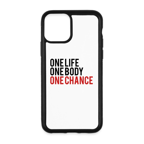 One Life One Body One Chance - iPhone 11 Pro Case