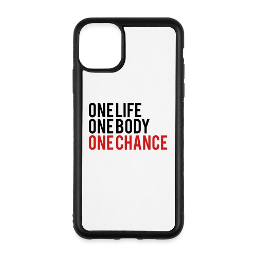 One Life One Body One Chance - iPhone 11 Pro Max Case