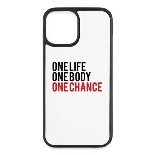 One Life One Body One Chance - iPhone 12/12 Pro Case