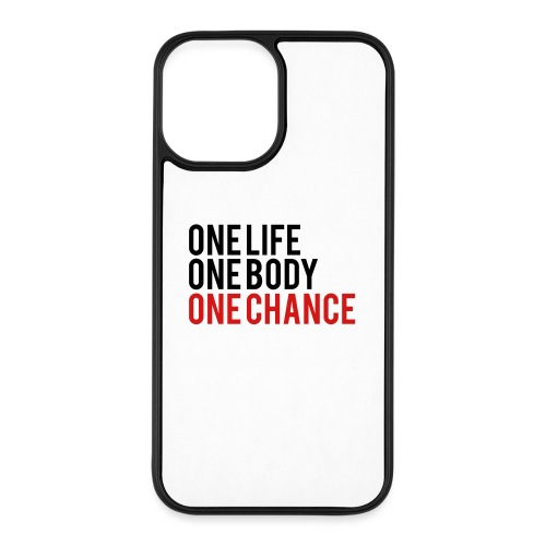 One Life One Body One Chance - iPhone 12 Pro Max Case