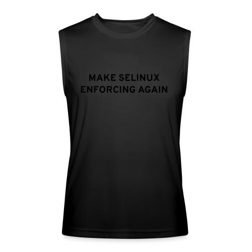 Make SELinux Enforcing Again - Men's Performance Sleeveless Shirt