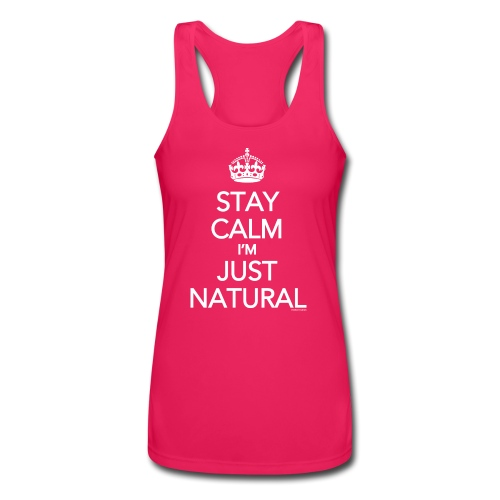 Stay Calm Im Just Natural_GlobalCouture Women's T- - Women's Performance Racerback Tank Top