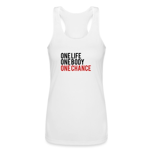 One Life One Body One Chance - Women's Performance Racerback Tank Top