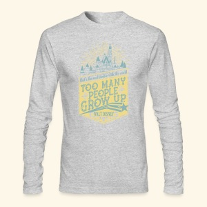 Too Many People Grow Up - Men's Long Sleeve T-Shirt by Next Level