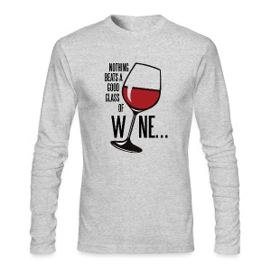 Nothing Beats a Good Glass of Wine - Men's Long Sleeve T-Shirt by Next Level