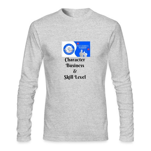 Character, Business & Skill Level - Men's Long Sleeve T-Shirt by Next Level