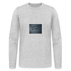 DANT KILL MY VIBZZ - Men's Long Sleeve T-Shirt by Next Level